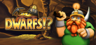 Dwarfs!? achievements