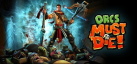 Orcs Must Die! achievements