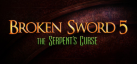 Broken Sword 5 - the Serpents Curse