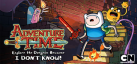 Adventure Time:  Explore the Dungeon Because I DON'T KNOW! achievements