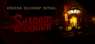 Viscera Cleanup Detail: Shadow Warrior achievements