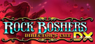 Rock Boshers DX achievements