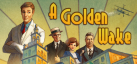 A Golden Wake achievements