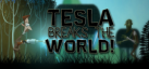 Tesla Breaks the World! achievements