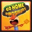 Go Home Dinosaurs in Go Home Dinosaurs!