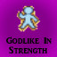 Godlike in Strength in Last Dream