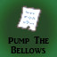 Pump the Bellows in Last Dream