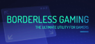 Borderless Gaming