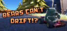 Bears Can't Drift!? achievements