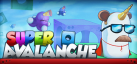 Avalanche 2: Super Avalanche