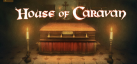 House of Caravan achievements