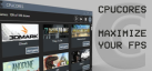CPUCores :: Maximize Your FPS achievements