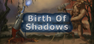 Birth of Shadows achievements