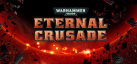 Warhammer 40000 : Eternal Crusade