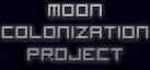 Moon Colonization Project achievements