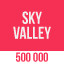 500 000 in Sky Valley