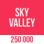 250 000 in Sky Valley