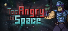 Too Angry to Space achievements