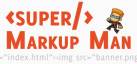 Super Markup Man
