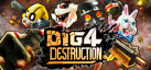 Dig 4 Destruction achievements