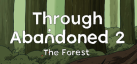 Through Abandoned 2 The Forest achievements
