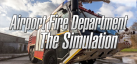 Airport Fire Department - The Simulation achievements