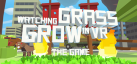 Watching Grass Grow In VR - The Game achievements