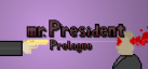 mrPresident Prologue Episode achievements