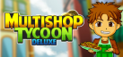 Multishop Tycoon Deluxe achievements