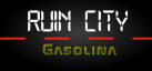 Ruin City Gasolina