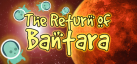 The Return of Bantara