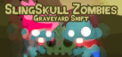 SlingSkull Zombies: Graveyard Shift