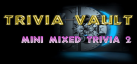 Trivia Vault: Mini Mixed Trivia 2