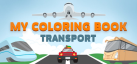 My Coloring Book: Transport