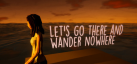 Let's Go There And Wander Nowhere achievements