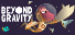 Completed Game: Beyond Gravity for 447 TrueSteamAchievement points